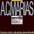 A.C. Marias / One Of Our Girls (Has Gone Missing)