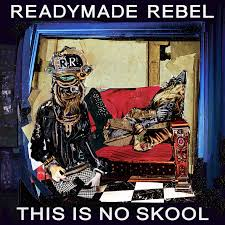 READYMADE REBEL / This Is No Skool