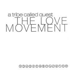 A Tribe Called Quest / The Love Movement