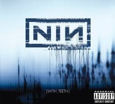 Nine Inch Nails / With Teeth