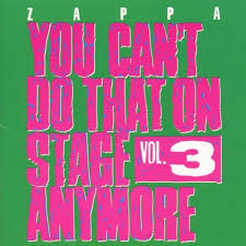 Frank Zappa / You Can't Do That On Stage Anymore, Vol. 3