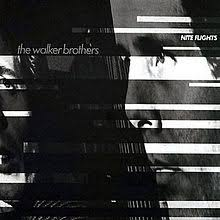 The Walker Brothers / Nite Flights