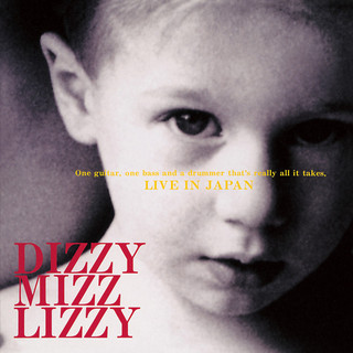 Dizzy Mizz Lizzy / Live In Japan