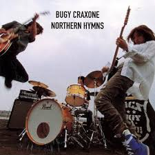 BUGY CRAXONE / NORTHERN HYMNS
