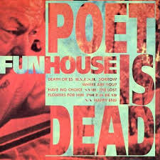 Funhouse / Poet Is Dead