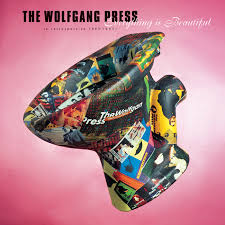 The Wolfgang Press / Everything Is Beautiful