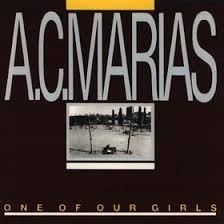 One Of Our Girls / A.C. Marias (1989)