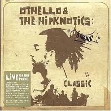 Othello & The Hipknotics / Classic