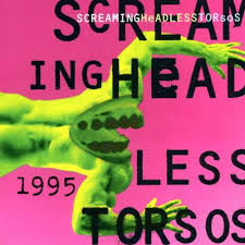 Screaming Headless Torsos / 1995