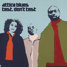 Attica Blues / Test. Don't Test