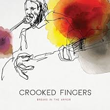 Crooked Fingers / Breaks in the Armor