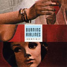 Burning Airlines / Identikit