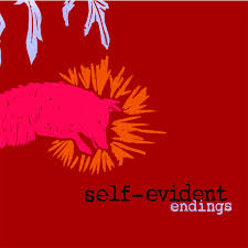 Self Evident / Endings