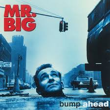 Mr. Big / Bump Ahead