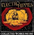 Electro Hippies / Deception of the Instigator of Tomorrow: Collected Works 1985-1987