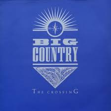 Big Country / The Crossing