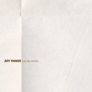 Jeff Parker / The Relatives