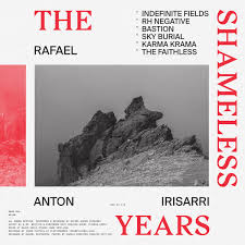 Rafael Anton Irisarri / The Sameless Years