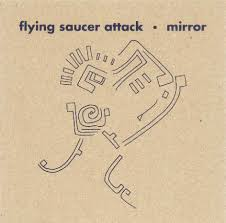 Flying Saucer Attack / Mirror