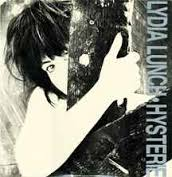 Lydia Lunch / Hysterie (1976-1986)