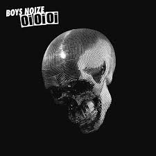 Boys Noise / Oi Oi Oi
