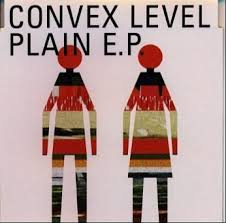 CONVEX LEVEL / Plain E.P.