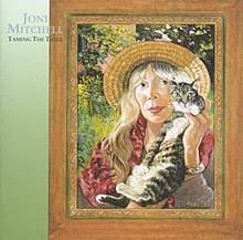Joni Mitchell / Taming The Tiger