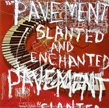 Pavement / Slanted & Enchanted