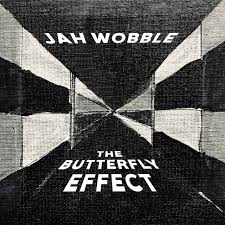 Jah Wobble / The Butterfly Effect
