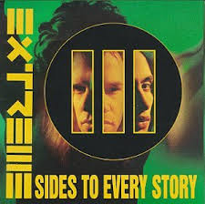 Extreme / III Sides To Every Story