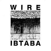 Wire / IBTABA (It's Beginning To And Back Again)
