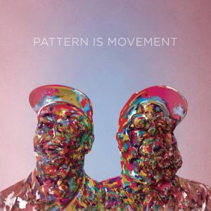 Pattern Is Movement / Pattern Is Movement