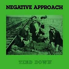 Negative Approach / Tied Down