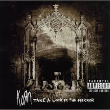 Korn / Take A Look In The Mirror