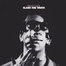Beach Fossils / Clash The Truth