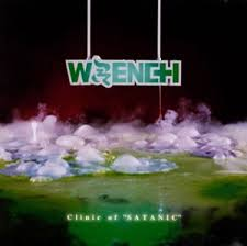 "WRENCH / Clinic of ""SATANIC"""
