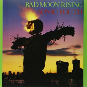 Sonic Youth / Bad Moon Rising
