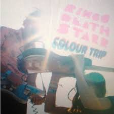 Ringo Deathstarr / Colour Trip