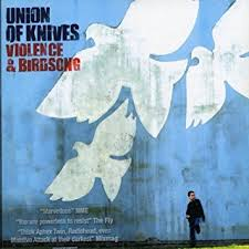 Union Of Knives / Violence And Birdsong