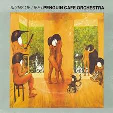 Signs Of Life / Penguin Cafe Orchestra (1987)