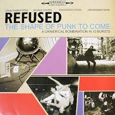 Refused / The Shape Of Punk To Come: A Chimerical Bombination In 12 Bursts