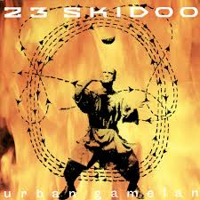 23 Skidoo / Urban Gamelan