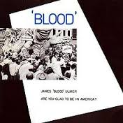 James Blood Ulmer / Are You Glad To Be In America?