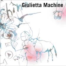 Giulietta Machine / Giulietta Machine