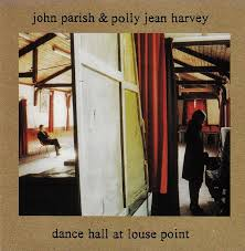 John Parish & PJ Harvey / Dance Hall At Louse Point