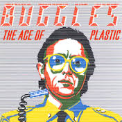 The Buggles / The Age Of Plastic