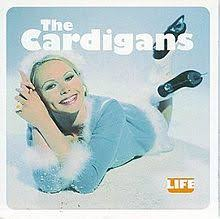 The Cardigans / Life