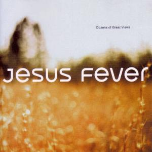 Dozens Of Great Views / Jesus Fever (1998)