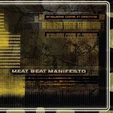 Meat Beat Manifesto / Answers Come in Dreams