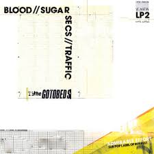 The Gotobeds / Blood // Sugar // Secs // Traffic